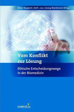 Vom Konflikt zur Lösung von Jox,  Ralf J., Marckmann,  Georg, Rauprich,  Oliver
