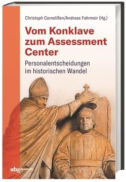 Vom Konklave zum Assessment-Center von Cornelißen,  Christoph, Fahrmeir,  Andreas