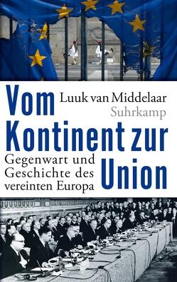 Vom Kontinent zur Union von van Middelaar,  Luuk