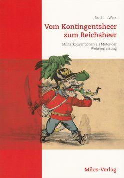 Vom Kontingentsheer zum Reichsheer von Welz,  Joachim