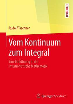 Vom Kontinuum zum Integral von Taschner,  Rudolf