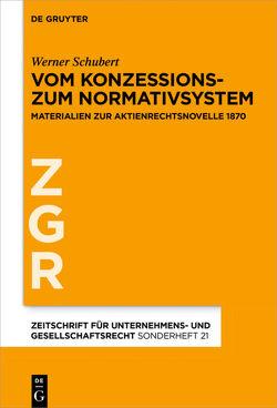 Vom Konzessions- zum Normativsystem von Schubert,  Werner