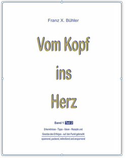 Vom Kopf ins Herz von Buehler,  Pierre, Bühler,  Franz X., Suter,  Peter