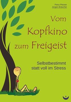 Vom Kopfkino zum Freigeist von Bräscher,  Jürgen, Pliester,  Petra