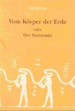 Vom Körper der Erde von Huchzermeyer,  Wilfried, Satprem