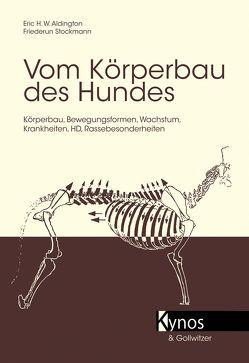 Vom Körperbau des Hundes von Aldington,  Eric H, Stockmann,  Friederun