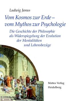 Vom Kosmos zur Erde — vom Mythos zur Psychologie von Janus,  Ludwig