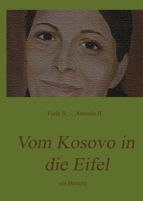 Vom Kosovo in die Eifel von Koautorinnen,  Viola S. und Antonia B.