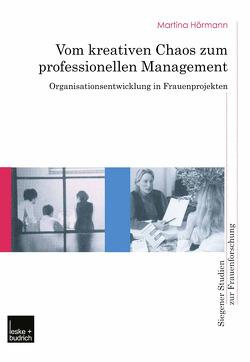 Vom kreativen Chaos zum professionellen Management von Hörmann,  Martina