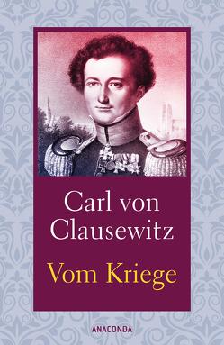 Vom Kriege von Clausewitz,  Carl von