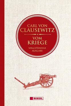 Vom Kriege: Vollständige Ausgabe von Clausewitz,  Carl von