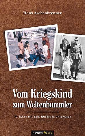 Vom Kriegskind zum Weltenbummler von Aschenbrenner,  Hans