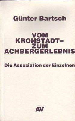 Vom Kronstadt- zum Achbergerlebnis von Bartsch,  Günter