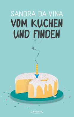 Vom Kuchen und Finden von Da Vina,  Sandra