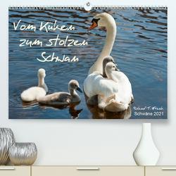 Vom Küken zum stolzen Schwan (Premium, hochwertiger DIN A2 Wandkalender 2021, Kunstdruck in Hochglanz) von T. Frank,  Roland