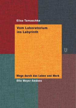 Vom Laboratorium ins Labyrinth von Tamaschke,  Elisa