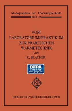 Vom Laboratoriumspraktikum zur praktischen Wärmetechnik von Blacher,  Carl