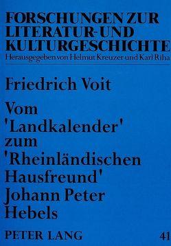 Vom «Landkalender» zum «Rheinländischen Hausfreund» Johann Peter Hebels von Voit,  Friedrich