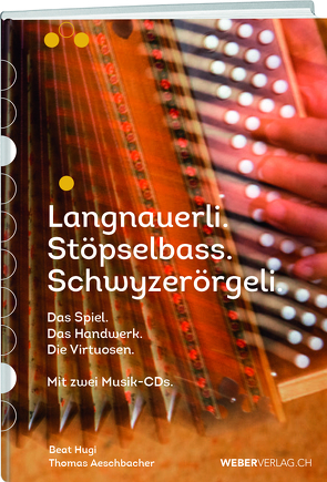 Langnauerli. Stöpselbass. Schwyzerörgeli. von Aeschbacher,  Thomas, Hugi,  Beat