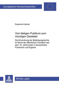 Vom lästigen Publikum zum mündigen Darsteller von Kramer,  Susanne