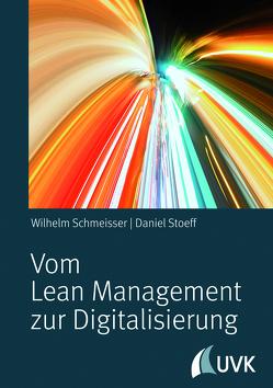 Vom Lean Management zur Digitalisierung von Schmeisser,  Wilhelm, Stoeff,  Daniel