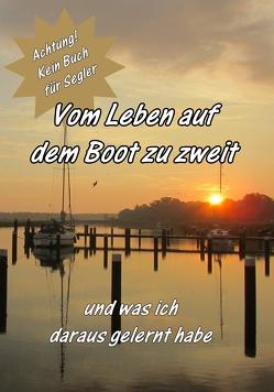 Vom Leben auf dem Boot zu zweit von Bruder,  Dunja, Havemann,  Stephan