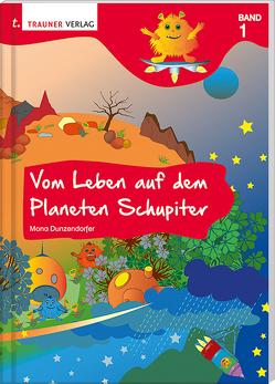 Vom Leben auf dem Planeten Schupiter von Dunzendorfer,  Mona