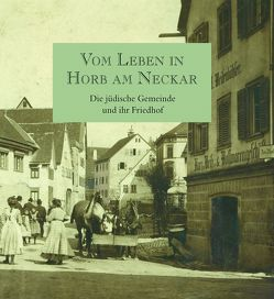 Vom Leben in Horb am Neckar