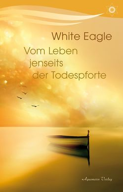 Vom Leben jenseits der Todespforte von Eagle,  White