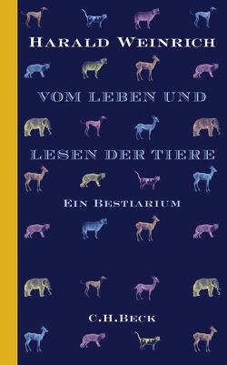 Vom Leben und Lesen der Tiere von Weinrich, Harald