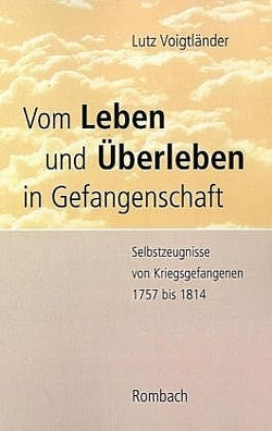 Vom Leben und Überleben in Gefangenschaft von Voigtländer,  Lutz