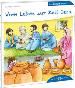 Vom Leben zur Zeit Jesu von Leberer,  Sven, Schwikart,  Georg