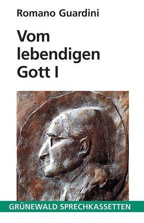 Vom lebendigen Gott I von Guardini,  Romano, Wuermeling,  Hans B