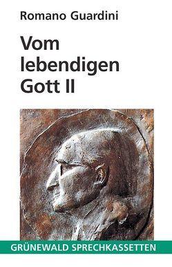 Vom lebendigen Gott II von Guardini,  Romano, Wuermeling,  Hans B