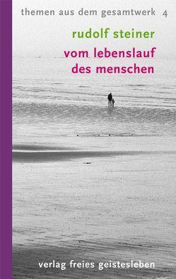 Vom Lebenslauf des Menschen von Fucke,  Erhard, Steiner,  Rudolf