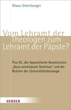 Vom Lehramt der Theologen zum Lehramt der Päpste? von Unterburger,  Klaus