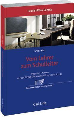 Vom Lehrer zum Schulleiter von Gruel,  Hans Joachim, Kipp,  Heinz