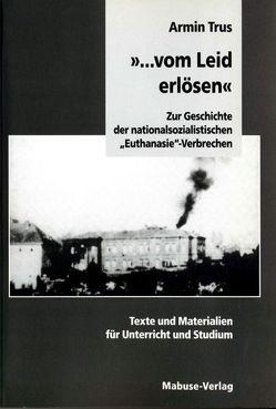 """""""… vom Leid erlösen"""" von Trus,  Armin"""