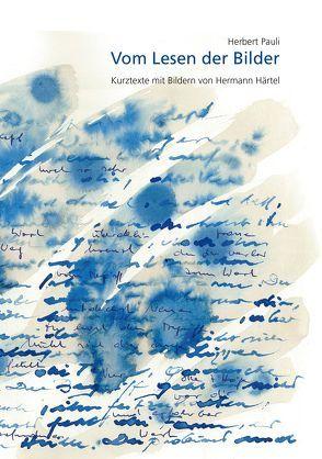 Vom Lesen der Bilder von Härtel,  Hermann, Pauli,  Herbert