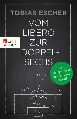 Vom Libero zur Doppelsechs von Escher,  Tobias