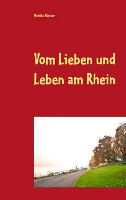 Vom Lieben und Leben am Rhein von Niessen,  Monika