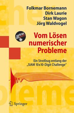 Vom Lösen numerischer Probleme von Bornemann,  Folkmar, Laurie,  Dirk, Wagon,  Stan, Waldvogel,  Jörg
