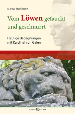 Vom Löwen gefaucht und geschnurrt von Trautmann,  Markus