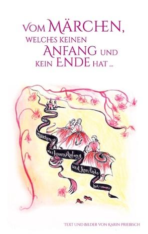 Vom Märchen, welches keinen Anfang und kein Ende hat von Priebisch,  Karin