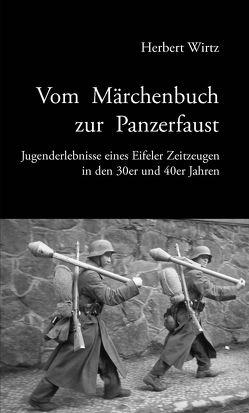 Vom Märchenbuch zur Panzerfaust von Wirtz,  Herbert