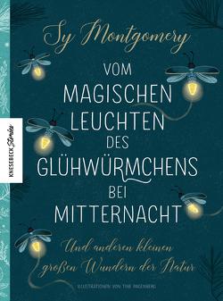Vom magischen Leuchten des Glühwürmchens bei Mitternacht von Montgomery,  Sy, Panzacchi,  Cornelia
