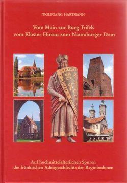 Vom Main zur Burg Trifels – vom Kloster Hirsau zum Naumburger Dom von Hartmann,  Wolfgang