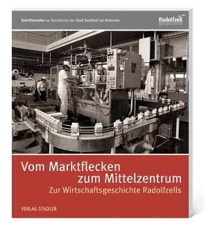 Vom Marktflecken zum Mittelzentrum von Abteilung Stadtgeschichte,  Stadt Radolfzell am Bodensee
