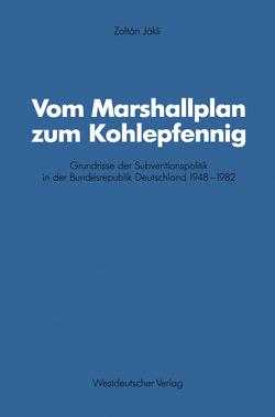 Vom Marshallplan zum Kohlepfennig von Jákli,  Zoltán