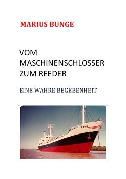 VOM MASCHINENSCHLOSSER ZUM REEDER von Bunge,  Marius